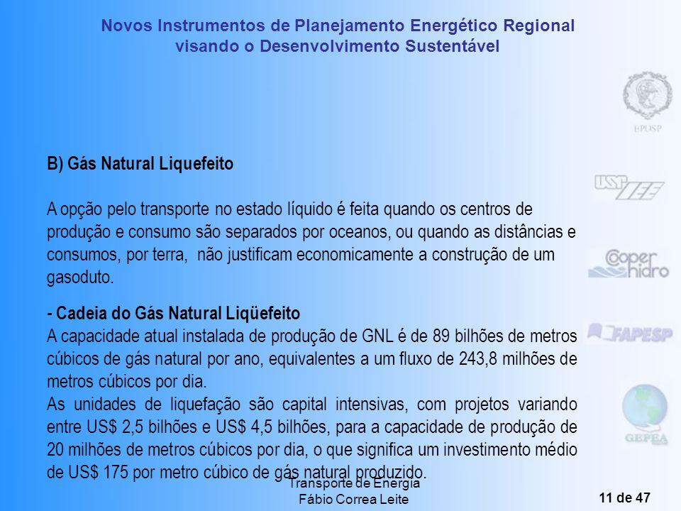 Novos Instrumentos de Planejamento Energético Regional visando o Desenvolvimento Sustentável Transporte de Energia Fábio Correa Leite 10 de 47 A) Gaso