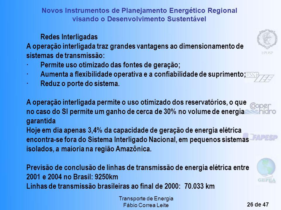 Novos Instrumentos de Planejamento Energético Regional visando o Desenvolvimento Sustentável Transporte de Energia Fábio Correa Leite 25 de 47 Remuner