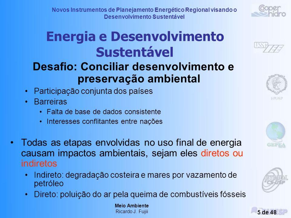 Novos Instrumentos de Planejamento Energético Regional visando o Desenvolvimento Sustentável Meio Ambiente Ricardo J. Fujii 4 de 48 Desenvolvimento e