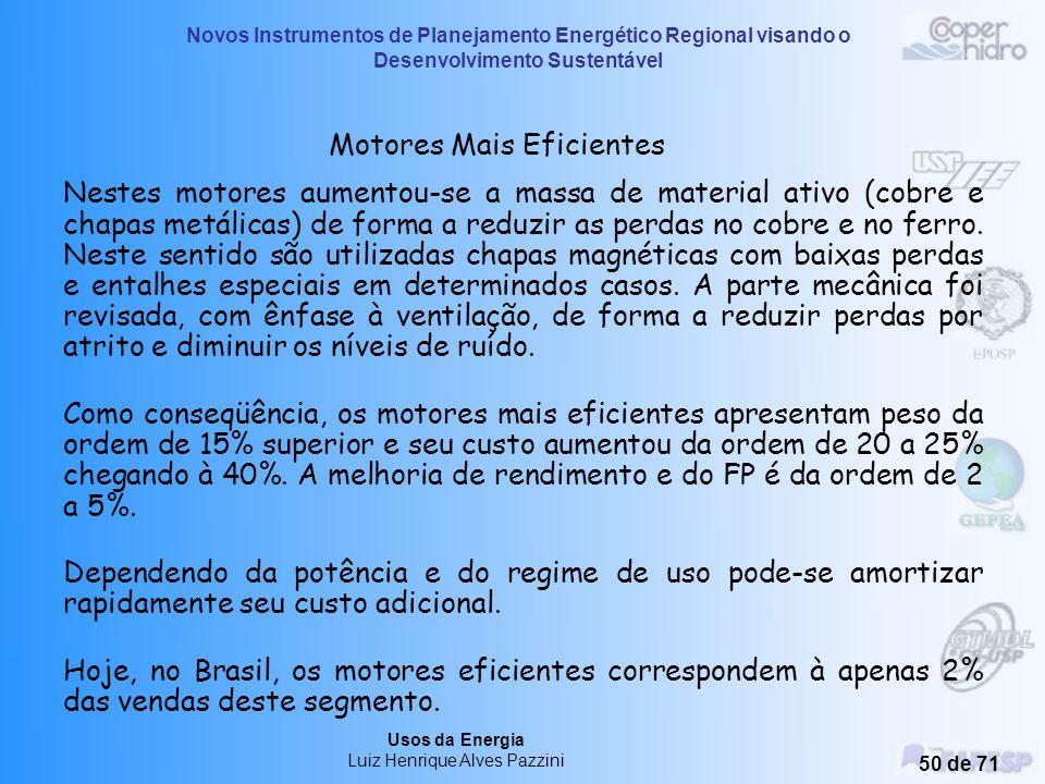 Novos Instrumentos de Planejamento Energético Regional visando o Desenvolvimento Sustentável Usos da Energia Luiz Henrique Alves Pazzini 49 de 71 Os i