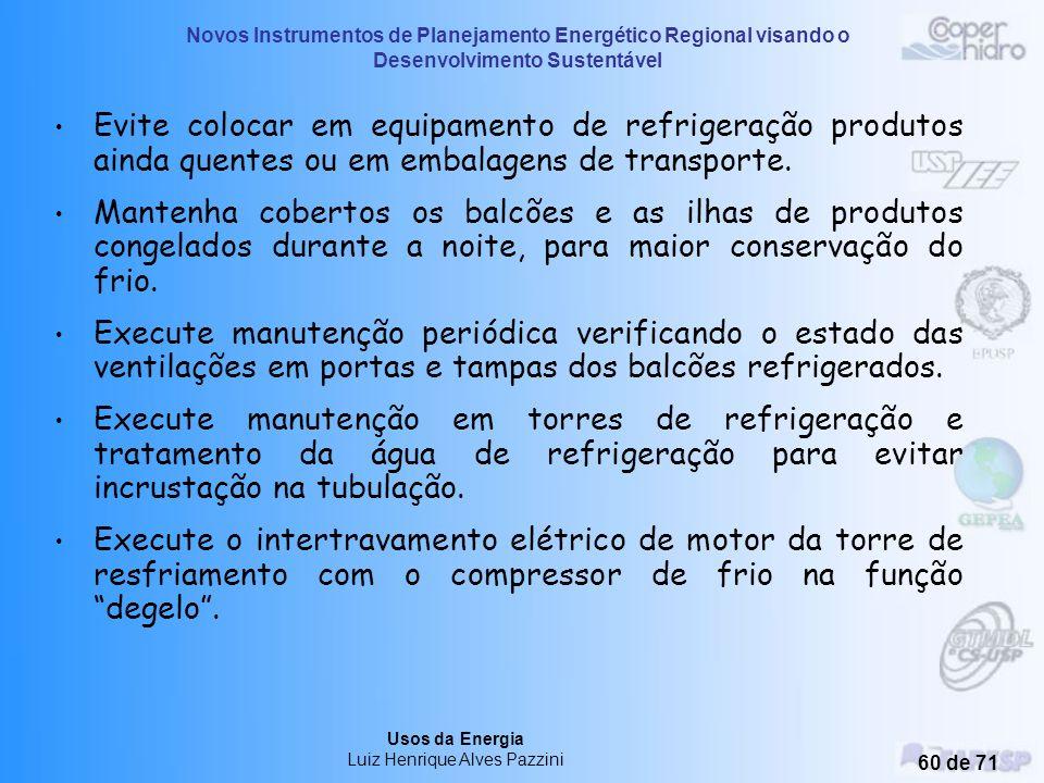 Novos Instrumentos de Planejamento Energético Regional visando o Desenvolvimento Sustentável Usos da Energia Luiz Henrique Alves Pazzini 59 de 71 Para