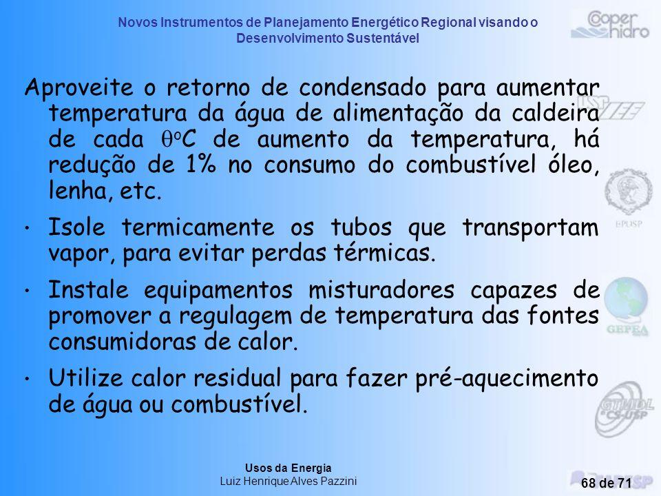 Novos Instrumentos de Planejamento Energético Regional visando o Desenvolvimento Sustentável Usos da Energia Luiz Henrique Alves Pazzini 67 de 71 Não