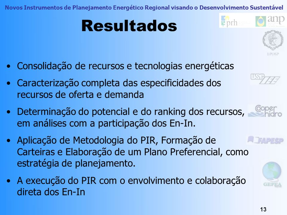 Novos Instrumentos de Planejamento Energético Regional visando o Desenvolvimento Sustentável Caracterização dos Recursos Energéticos