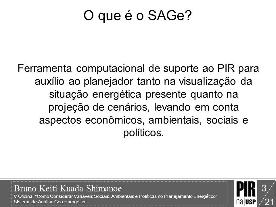Bruno Keiti Kuada Shimanoe V Oficina: Como Considerar Variáveis Sociais, Ambientais e Políticas no Planejamento Energético Sistema de Análise Geo-Energética 21 3 O que é o SAGe.