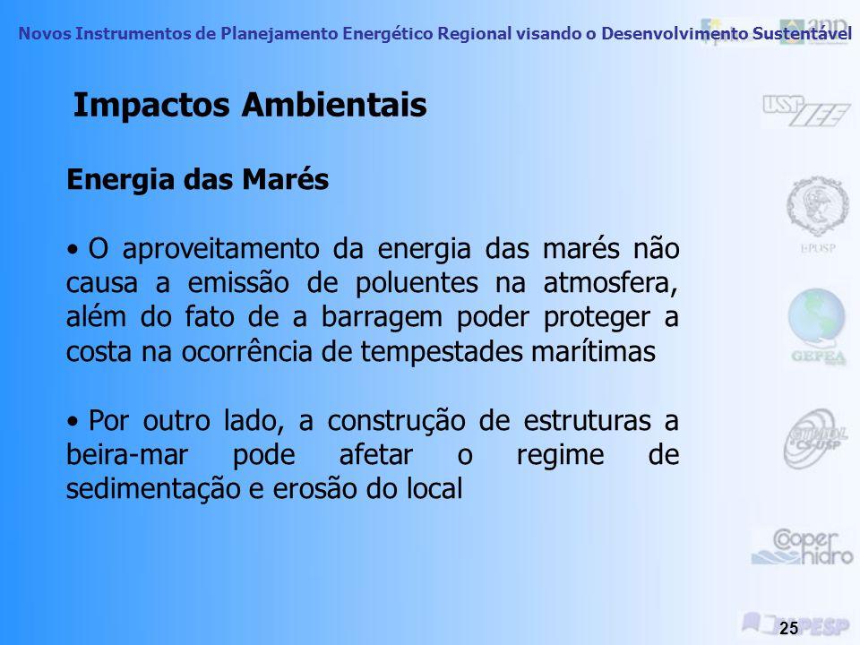 Novos Instrumentos de Planejamento Energético Regional visando o Desenvolvimento Sustentável 24 OTEC Diversos efeitos ambientais, alguns de difícil an