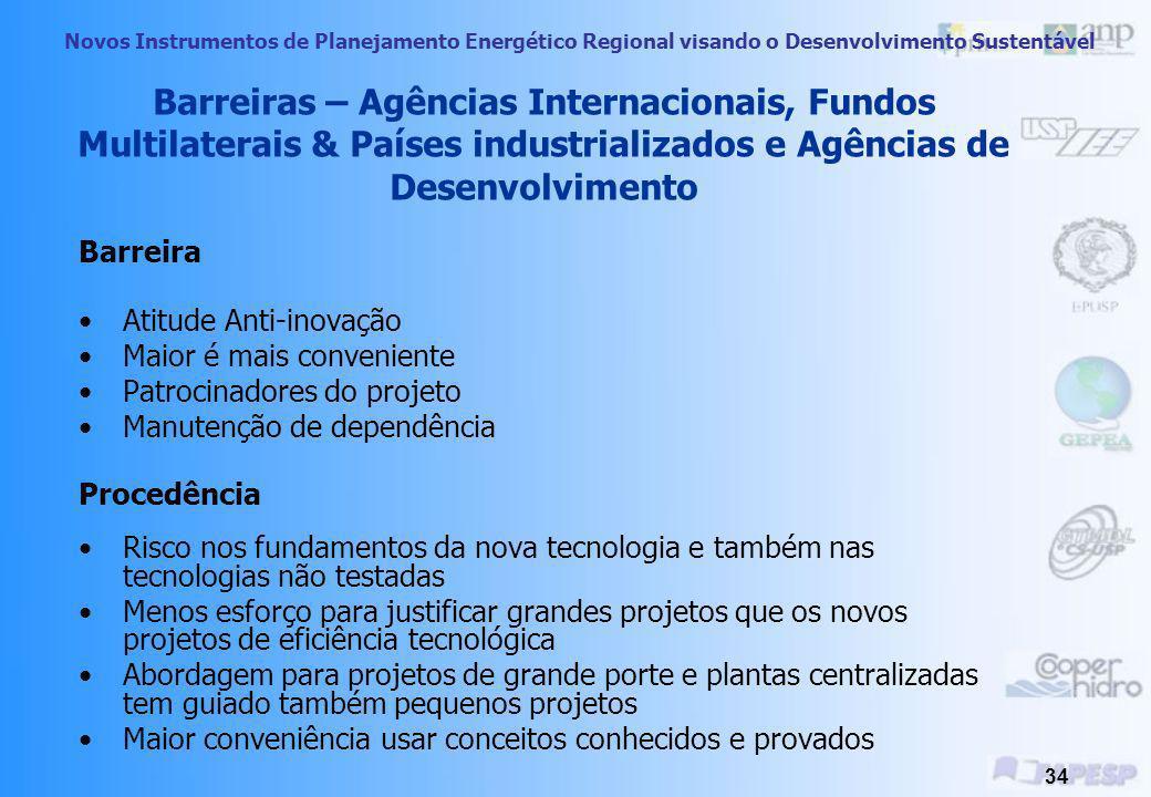Novos Instrumentos de Planejamento Energético Regional visando o Desenvolvimento Sustentável 33 Medidas Sugeridas Assistência a avaliação das tecnolog