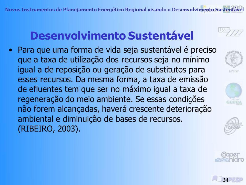 Novos Instrumentos de Planejamento Energético Regional visando o Desenvolvimento Sustentável 33 Desenvolvimento Sustentável A civilização agrícola, su