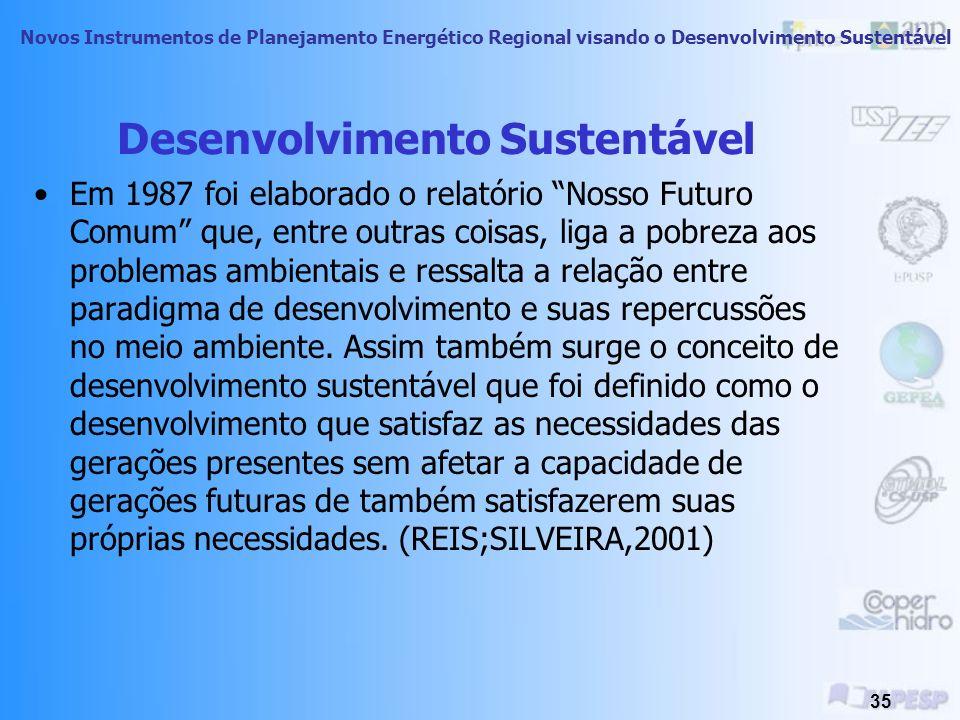 Novos Instrumentos de Planejamento Energético Regional visando o Desenvolvimento Sustentável 34 Desenvolvimento Sustentável Para que uma forma de vida