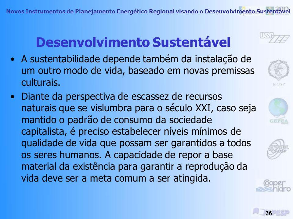 Novos Instrumentos de Planejamento Energético Regional visando o Desenvolvimento Sustentável 35 Desenvolvimento Sustentável Em 1987 foi elaborado o re