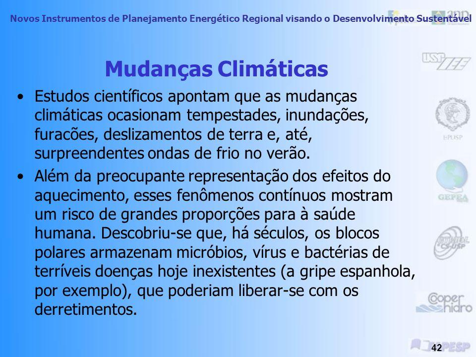 Novos Instrumentos de Planejamento Energético Regional visando o Desenvolvimento Sustentável 41 Mudanças Climáticas As causas mais importantes são a q