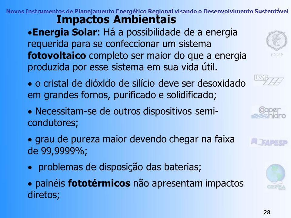 Novos Instrumentos de Planejamento Energético Regional visando o Desenvolvimento Sustentável 27 Pode eliminar questão de falta de água do rio São Fran