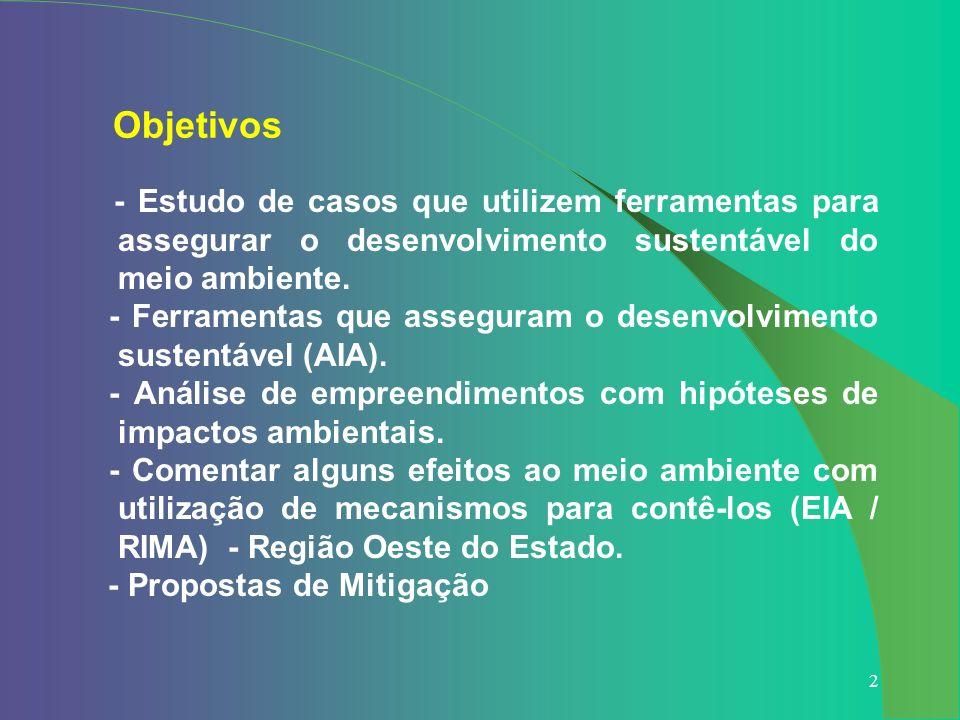 2 Objetivos - Estudo de casos que utilizem ferramentas para assegurar o desenvolvimento sustentável do meio ambiente. - Ferramentas que asseguram o de