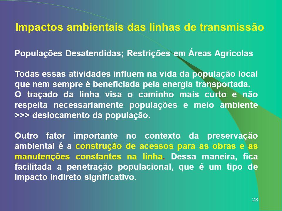 28 Populações Desatendidas; Restrições em Áreas Agrícolas Todas essas atividades influem na vida da população local que nem sempre é beneficiada pela