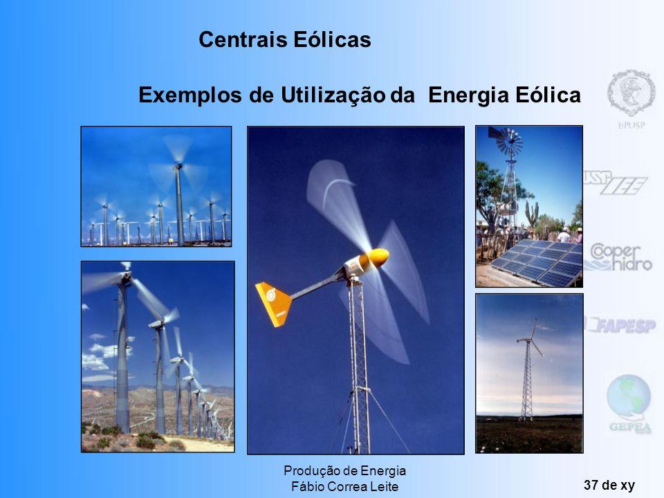 Produção de Energia Fábio Correa Leite 36 de xy. Potência eólica instalada em 1997 e 1998 (megawatts) - Alguns países Centrais Eólicas UE - 23.056 MW