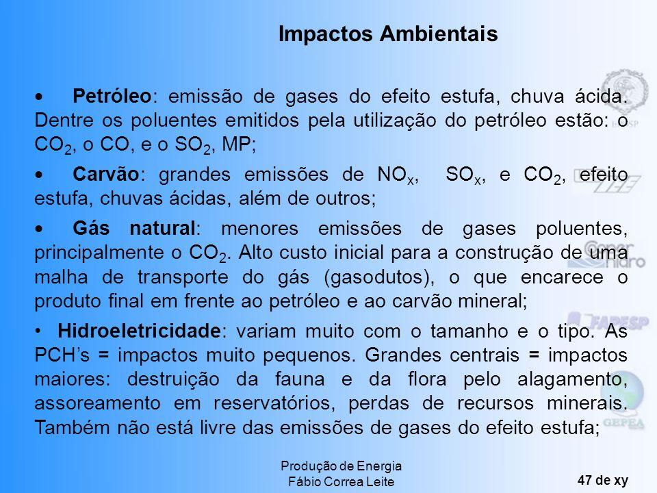 Produção de Energia Fábio Correa Leite 46 de xy A tabela abaixo contém dados sobre a geração de energia elétrica no Brasil em 2001 e uma projeção para