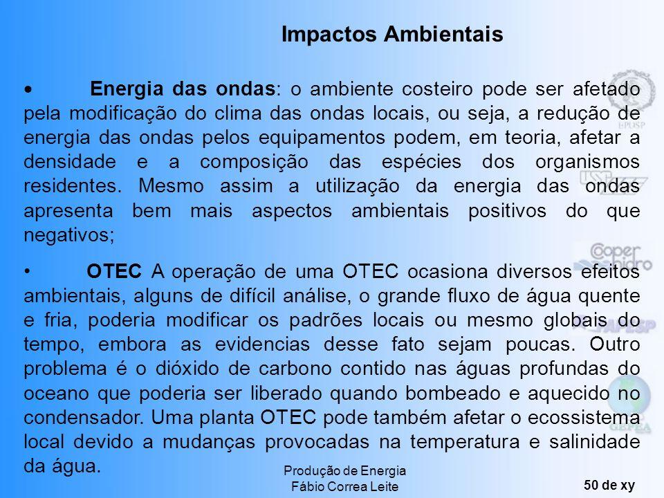 Produção de Energia Fábio Correa Leite 49 de xy Energia nuclear: não apresenta emissões para atmosfera, mas o processo de enriquecimento do urânio apr