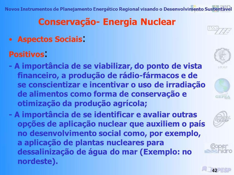 Novos Instrumentos de Planejamento Energético Regional visando o Desenvolvimento Sustentável 41 Conservação- Lixo Atômico Radioativos (Lixo Atômico):