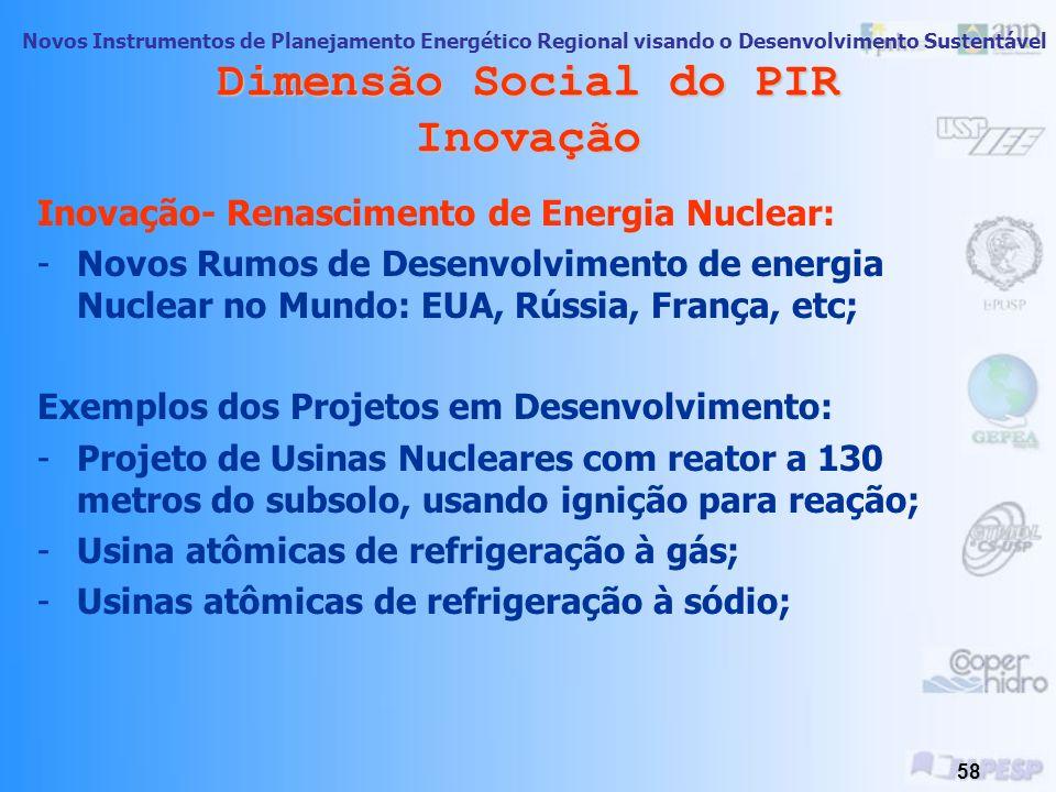 Novos Instrumentos de Planejamento Energético Regional visando o Desenvolvimento Sustentável 57 Dimensão Social do PIR Inovação