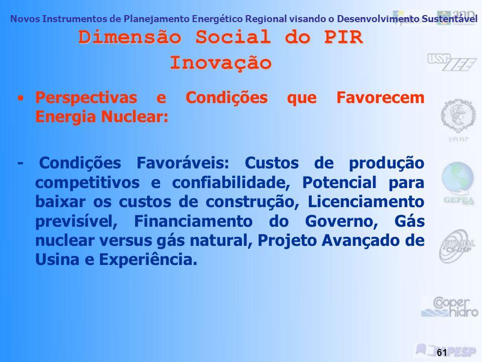 Novos Instrumentos de Planejamento Energético Regional visando o Desenvolvimento Sustentável 60 Dimensão Social do PIR Inovação