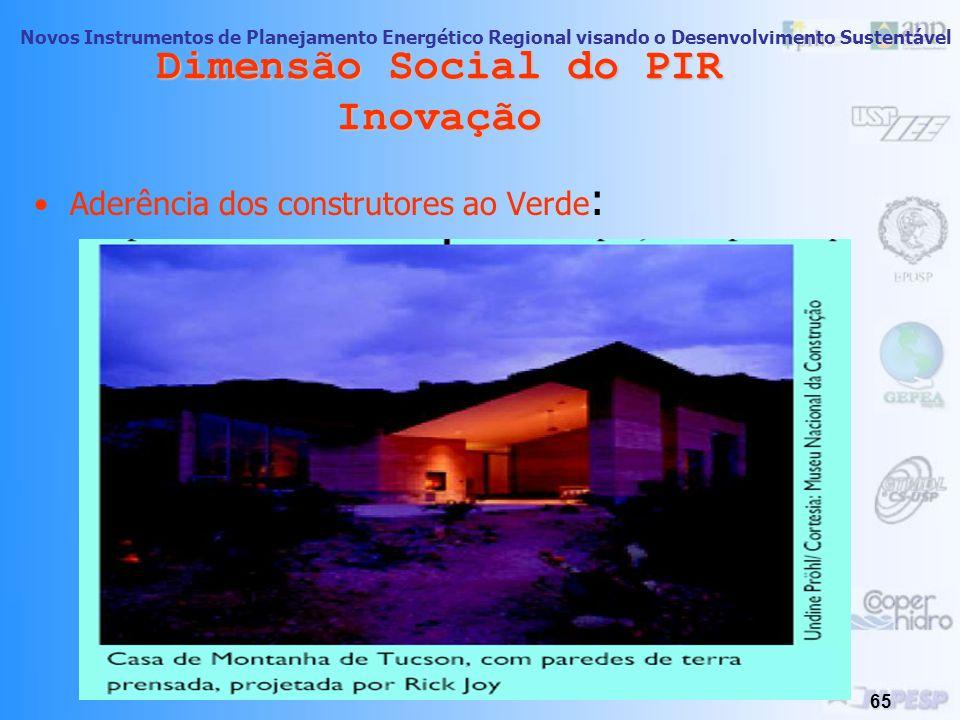Novos Instrumentos de Planejamento Energético Regional visando o Desenvolvimento Sustentável 64 Dimensão Social do PIR Inovação