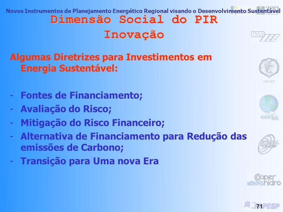 Novos Instrumentos de Planejamento Energético Regional visando o Desenvolvimento Sustentável 70 Dimensão Social do PIR Inovação
