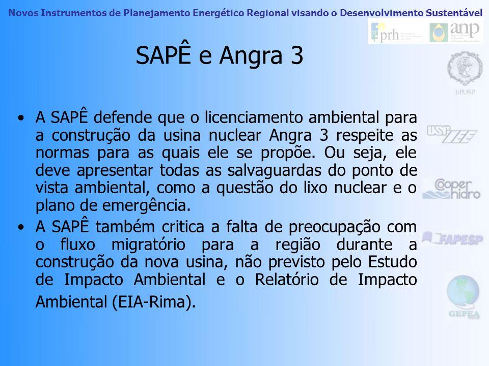 Novos Instrumentos de Planejamento Energético Regional visando o Desenvolvimento Sustentável SAPÊ - Conquistas Implementação de um plano de evacuação