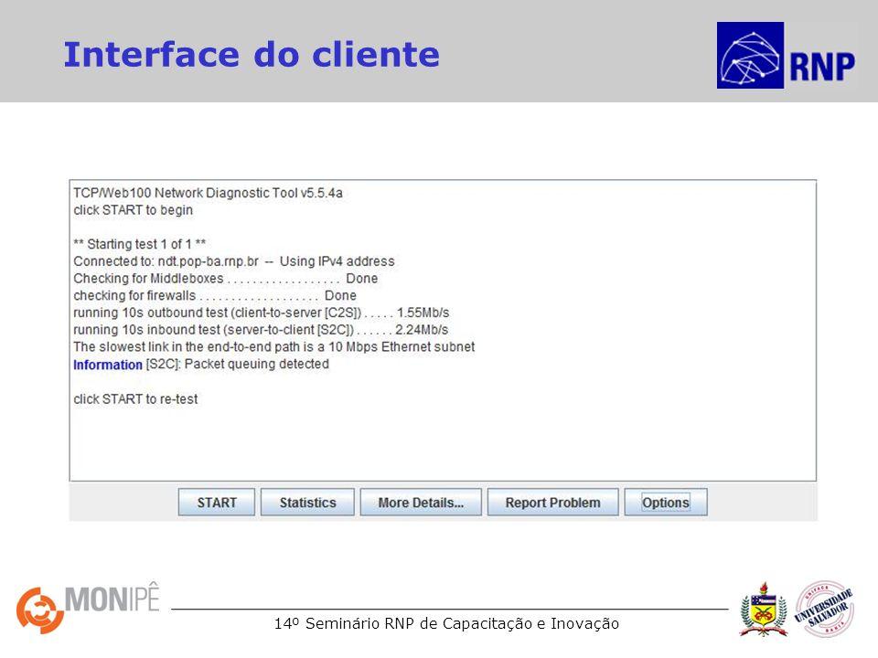 14º Seminário RNP de Capacitação e Inovação Interface do cliente