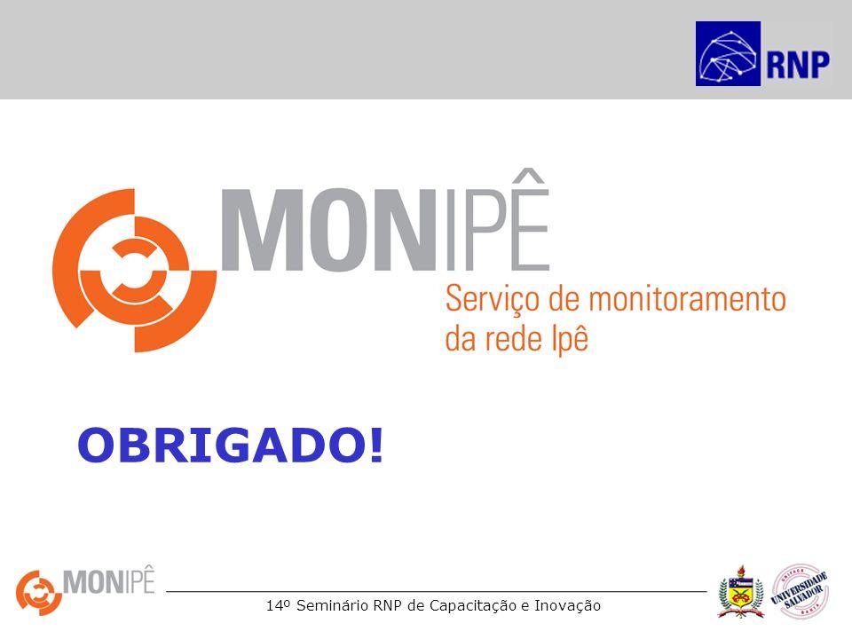14º Seminário RNP de Capacitação e Inovação OBRIGADO!