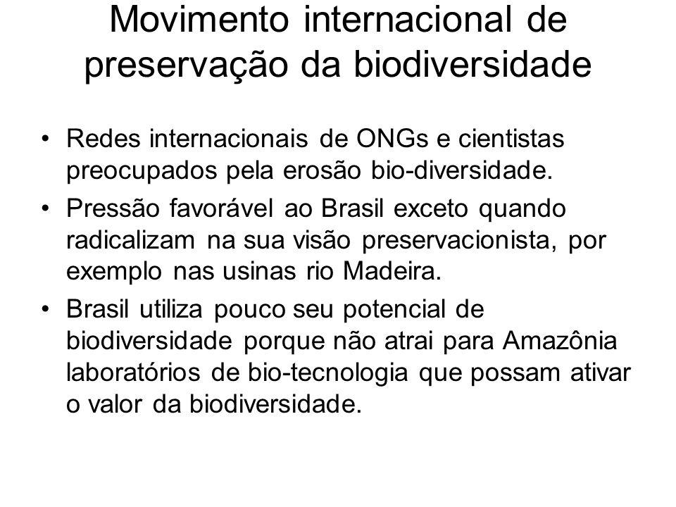Movimento internacional de preservação da biodiversidade Redes internacionais de ONGs e cientistas preocupados pela erosão bio-diversidade.