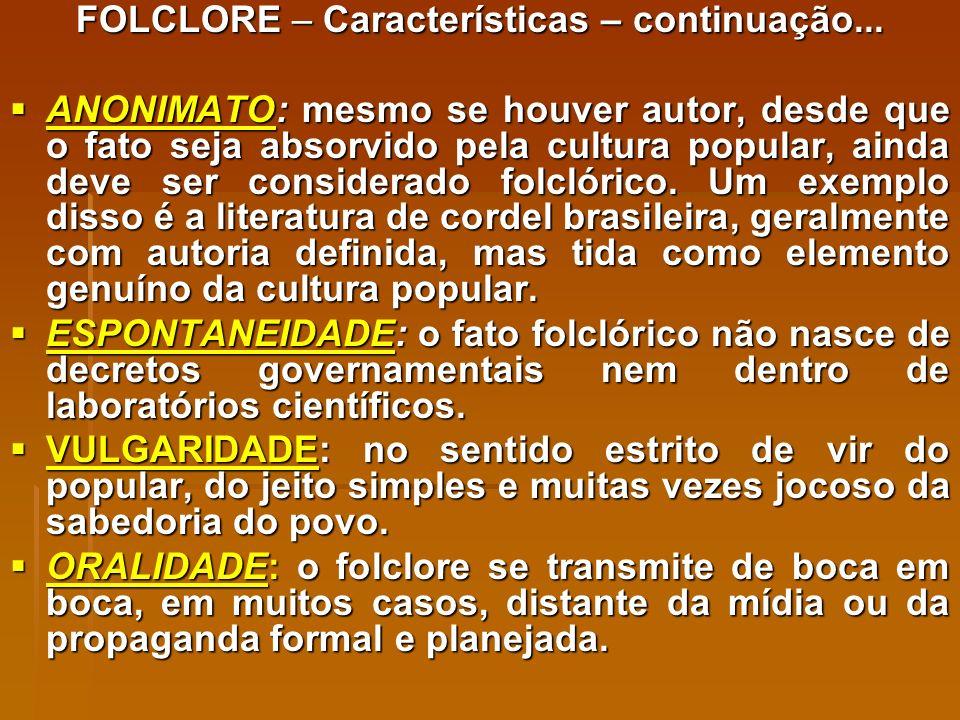 FOLCLORE – Características – continuação...