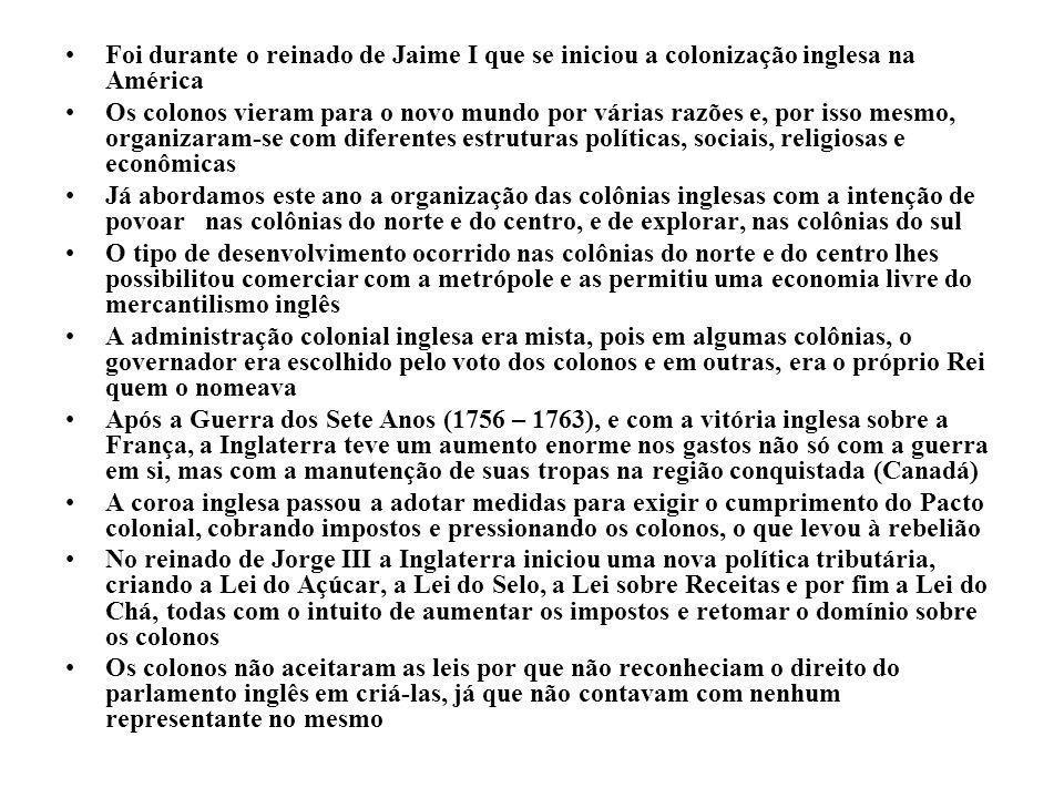 Foi durante o reinado de Jaime I que se iniciou a colonização inglesa na América Os colonos vieram para o novo mundo por várias razões e, por isso mes