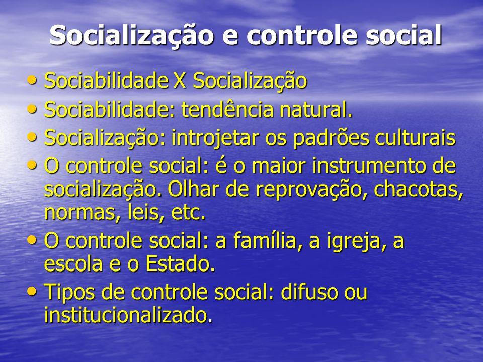 Socialização e controle social Sociabilidade X Socialização Sociabilidade X Socialização Sociabilidade: tendência natural. Sociabilidade: tendência na