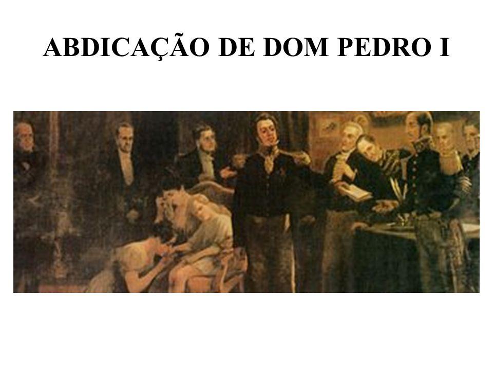 ABDICAÇÃO DE DOM PEDRO I