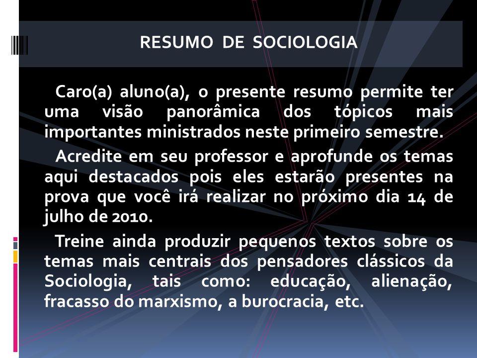 RESUMO DE SOCIOLOGIA Caro(a) aluno(a), o presente resumo permite ter uma visão panorâmica dos tópicos mais importantes ministrados neste primeiro seme