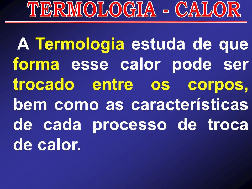 São essas as formas de transferências de calor: Convecção; Irradiação; e Condução.