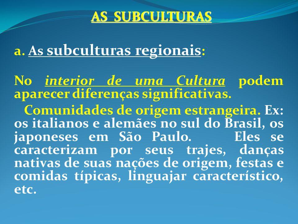 AS SUBCULTURAS a.