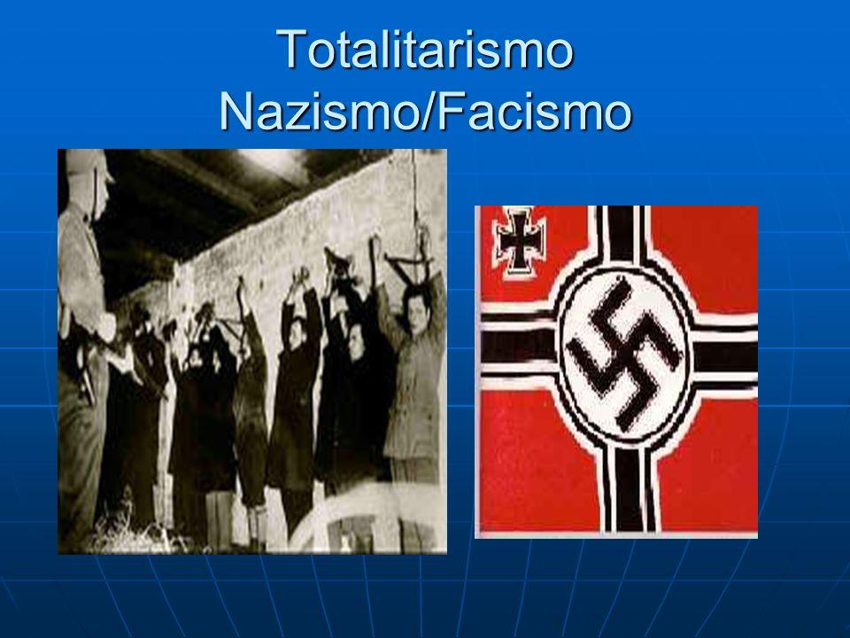 Totalitarismo Nazismo/Facismo