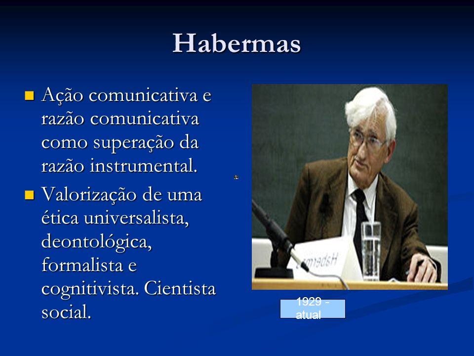 Habermas Ação comunicativa e razão comunicativa como superação da razão instrumental. Ação comunicativa e razão comunicativa como superação da razão i