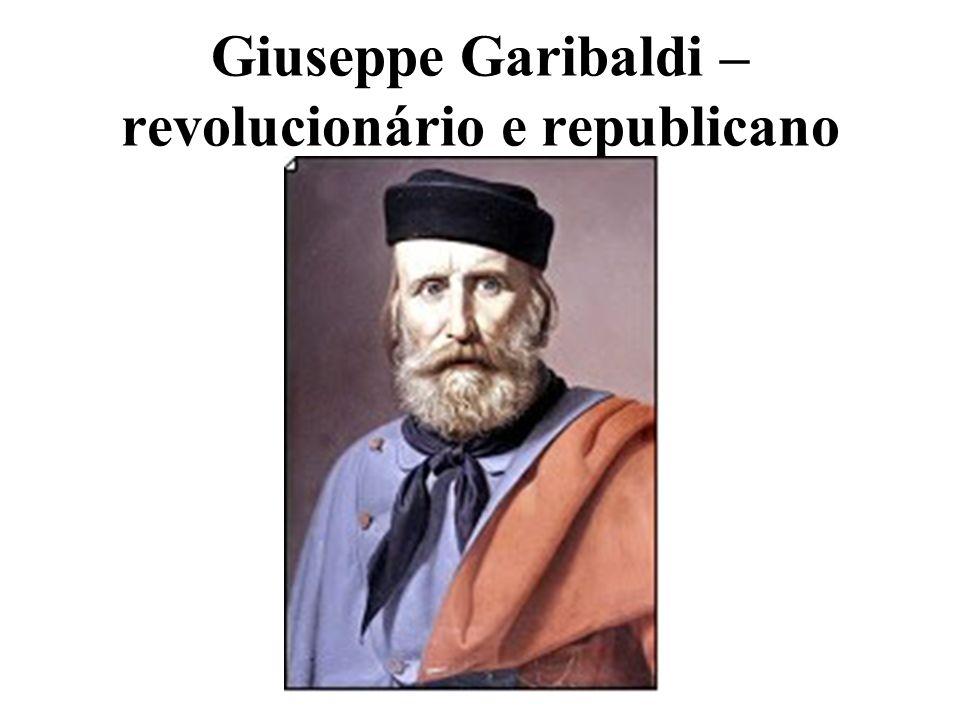 Giuseppe Garibaldi – revolucionário e republicano