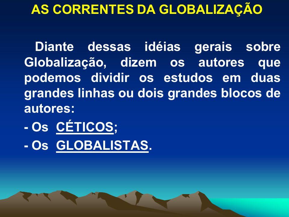 Os CÉTICOS questionam o que é global na Globalização e a hierarquia entre local, nacional, regional e global.