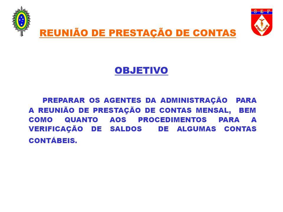 INTRODUÇÃO REUNIÃO DE PRESTAÇÃO DE CONTAS VERIFICAÇÃO DE SALDOS DE CONTAS ATUALIZAÇÃO DO ROL DE RESPONSÁVEIS CONCLUSÃO SUMÁRIO REUNIÃO DE PRESTAÇÃO DE CONTAS
