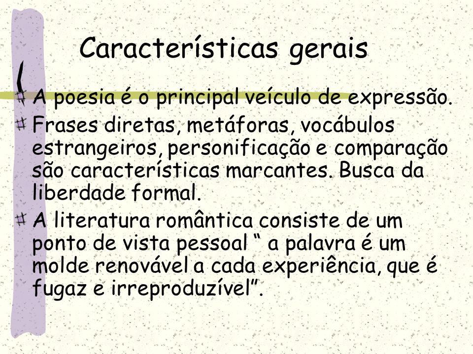 Características gerais A poesia é o principal veículo de expressão. Frases diretas, metáforas, vocábulos estrangeiros, personificação e comparação são