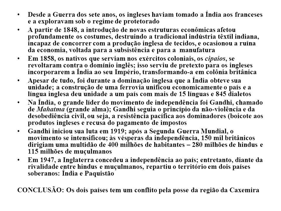 Desde a Guerra dos sete anos, os ingleses haviam tomado a Índia aos franceses e a exploravam sob o regime de protetorado A partir de 1848, a introduçã