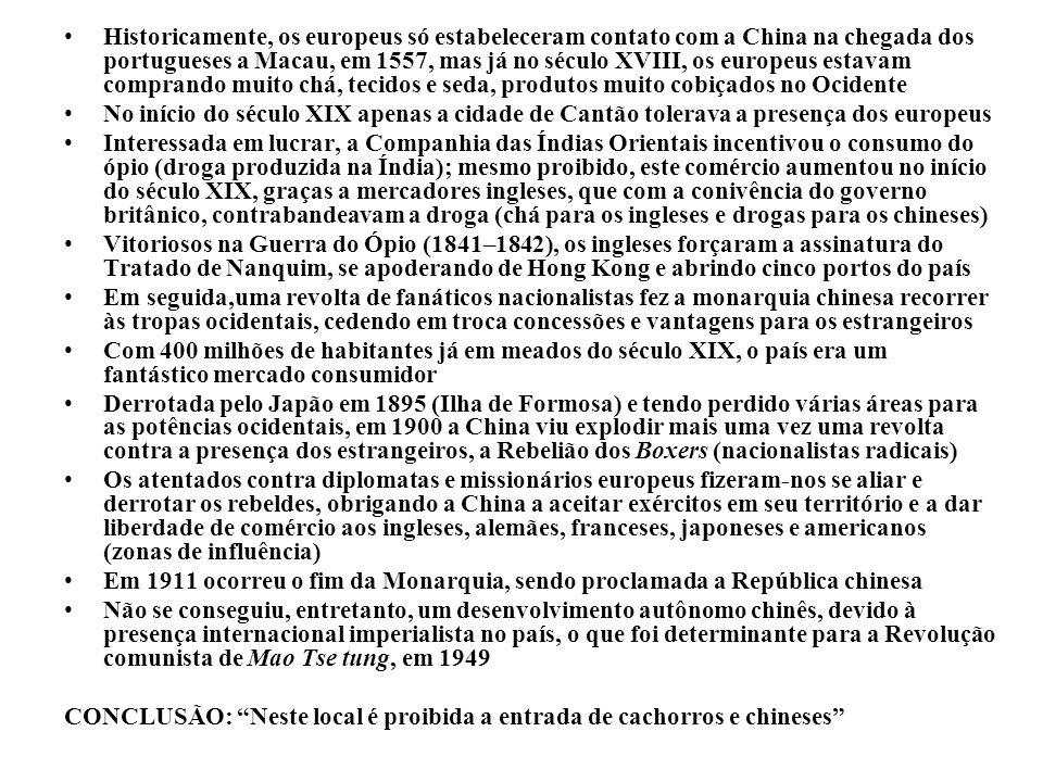 Historicamente, os europeus só estabeleceram contato com a China na chegada dos portugueses a Macau, em 1557, mas já no século XVIII, os europeus esta