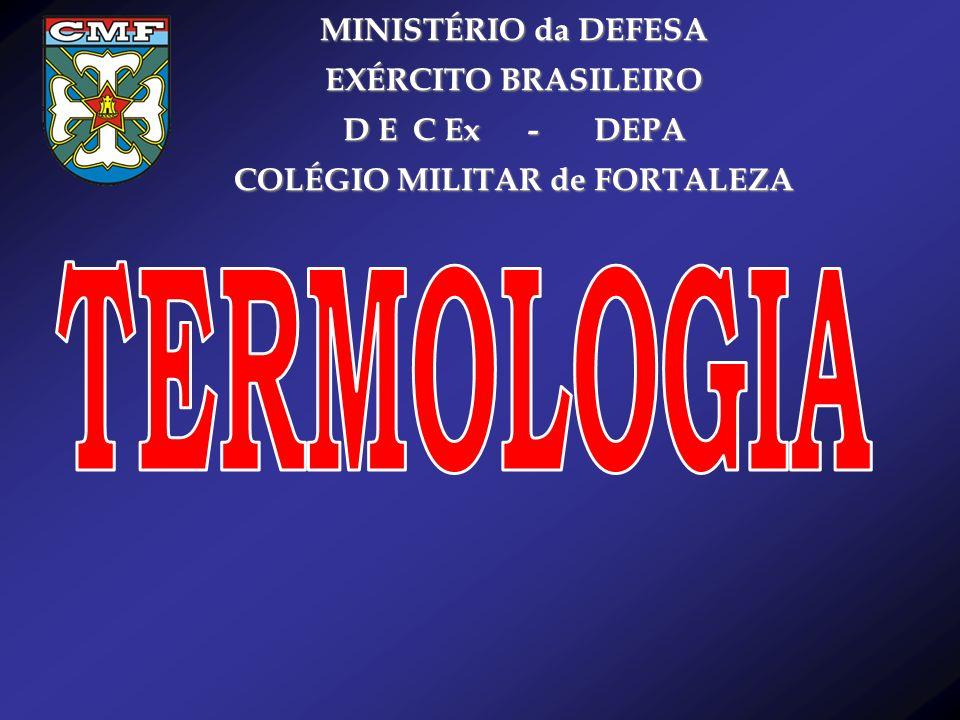MINISTÉRIO da DEFESA EXÉRCITO BRASILEIRO D E C Ex - DEPA COLÉGIO MILITAR de FORTALEZA