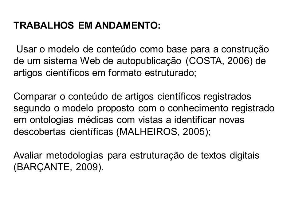 TRABALHOS EM ANDAMENTO: Usar o modelo de conteúdo como base para a construção de um sistema Web de autopublicação (COSTA, 2006) de artigos científicos