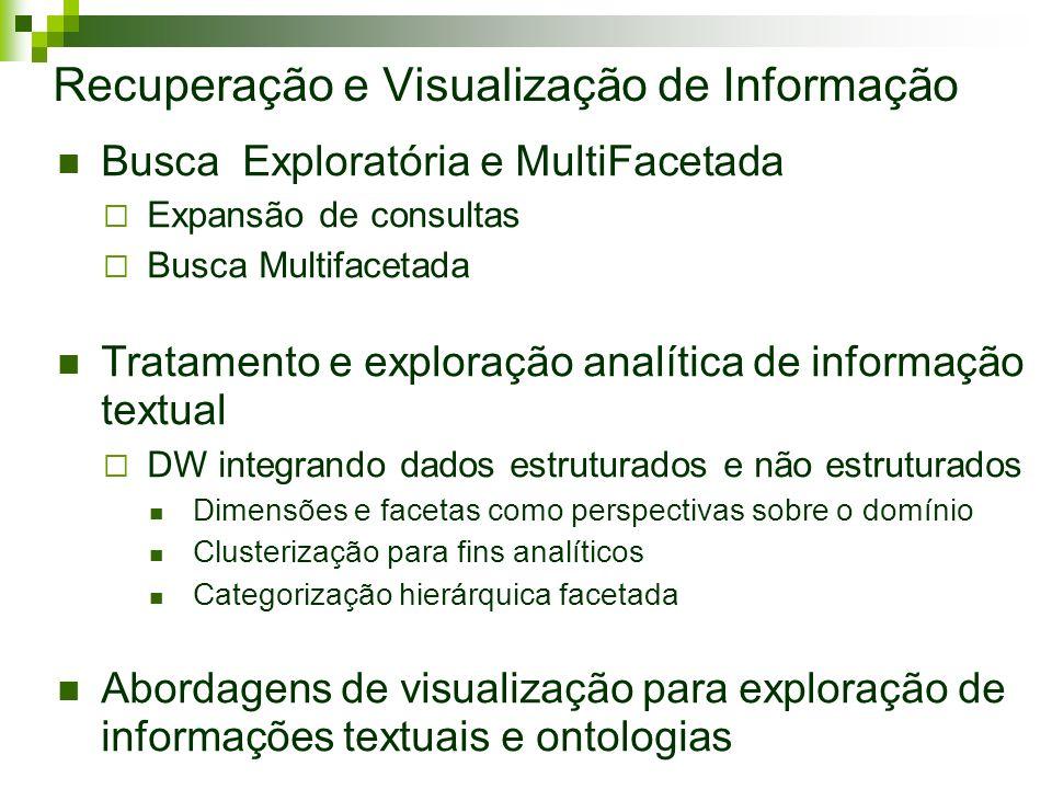 Recuperação e Visualização de Informação Busca Exploratória e MultiFacetada Expansão de consultas Busca Multifacetada Tratamento e exploração analític