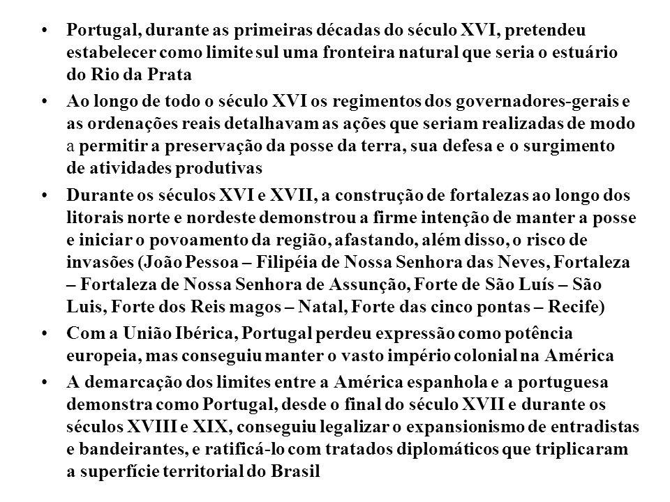 Portugal, durante as primeiras décadas do século XVI, pretendeu estabelecer como limite sul uma fronteira natural que seria o estuário do Rio da Prata