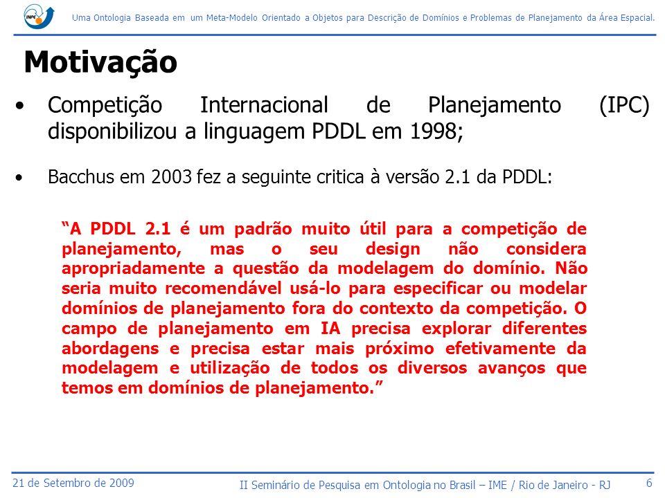21 de Setembro de 2009 Uma Ontologia Baseada em um Meta-Modelo Orientado a Objetos para Descrição de Domínios e Problemas de Planejamento da Área Espa