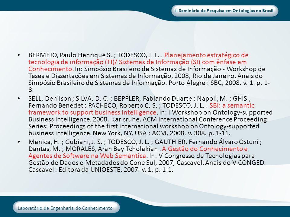 II Seminário de Pesquisa em Ontologias no Brasil Laboratório de Engenharia do Conhecimento BERMEJO, Paulo Henrique S. ; TODESCO, J. L.. Planejamento e